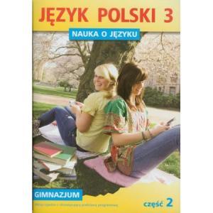 Nauka o Języku. Język Polski. Ćwiczenia. Klasa 3 Część 2. Gimnazjum