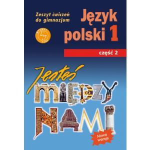 Jesteś między nami j.polski Gimnazjum kl. 1 cz. 2 ćwiczenia wydanie 2010