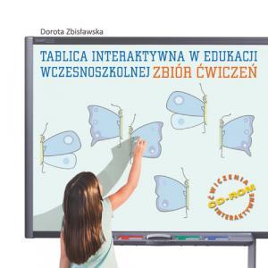 Tablica interaktywna w edukacji wczesnoszkolnej Zbiór ćwiczeń z CD