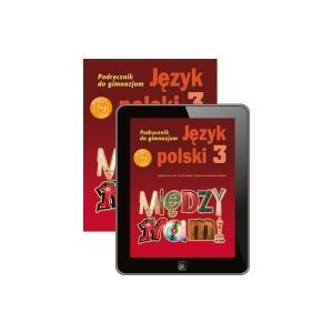 Między Nami. Język Polski. Podręcznik z Rocznym Kodem Dostępu. Klasa 3. Gimnazjum