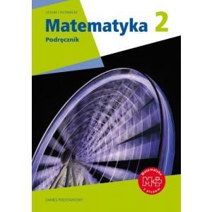 Matematyka 2. Podręcznik. Klasa 2. Szkoła Ponadgimnazjalna. Zakres Podstawowy