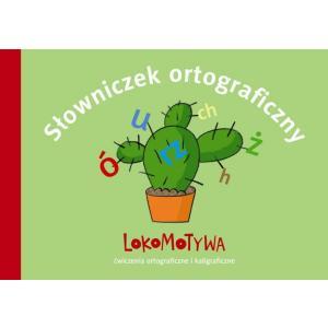 Lokomotywa . Klasa 2. Słowniczek Ortograficzny. Ćwiczenia Ortograficzne i Kaligraficzne