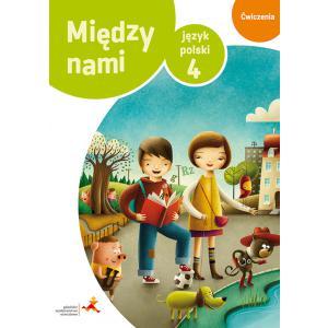 Między Nami. Język Polski. Ćwiczenia Wersja B (Do Wersji Wieloletniej). Klasa 4. Szkoła Podstawowa