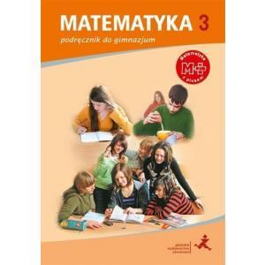 Matematyka z Plusem. Podręcznik Wieloletni. Klasa 3. Gimnazjum