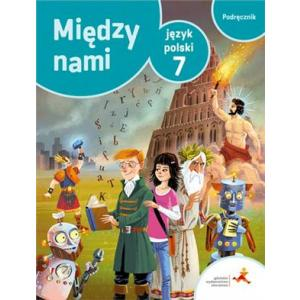 Między Nami. Język Polski. Podręcznik. Klasa 7. Szkoła Podstawowa