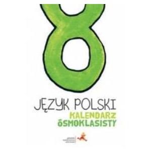 Kalendarz Ósmoklasisty. Język Polski