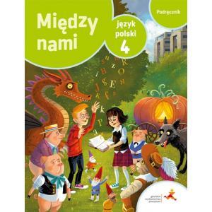 Między Nami. Język Polski. Podręcznik. Klasa 4. Szkoła Podstawowa