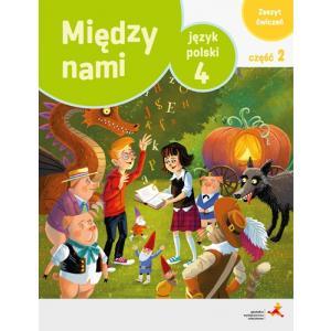 Między Nami. Język Polski. Ćwiczenia Wersja A (Do Wersji Wieloletniej). Klasa 4 Część 2. Szkoła Podstawowa