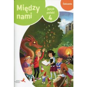 Między Nami. Język Polski. Ćwiczenia Wersja B. Klasa 4. Szkoła Podstawowa