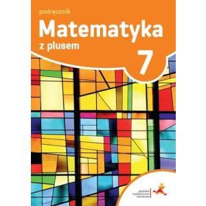 Matematyka z Plusem. Podręcznik Wieloletni. Klasa 7. Szkoła Podstawowa