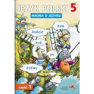 Nauka o Języku. Język Polski. Ćwiczenia. Klasa 5 Część 1. Szkoła Podstawowa