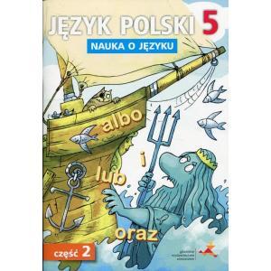 Nauka o Języku. Język Polski. Ćwiczenia. Klasa 5 Część 2. Szkoła Podstawowa
