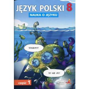 Nauka o Języku. Język Polski. Ćwiczenia Część 1. Klasa 8. Szkoła Podstawowa
