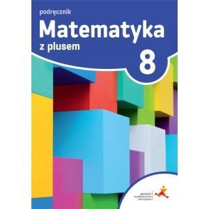 Matematyka z Plusem 8. Podręcznik