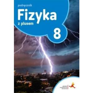 Fizyka z Plusem. Podręcznik. Klasa 8. Szkoła Podstawowa