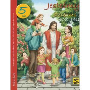 Katechizm. 5 Lat. Jesteśmy Dziećmi Bożymi. Podręcznik