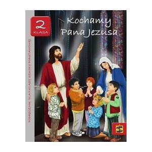 Religia. Szkoła podstawowa klasa 2 Kochamy Pana Jezusa podręcznik