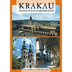 Krakau. Reisefuhrer durch eine aubergewohnliche Stadt