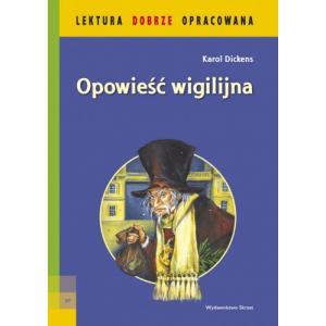 Opowieść Wigilijna. Lektura Dobrze Opracowana