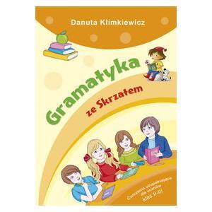 Gramatyka ze Skrzatem Ćwiczenia uzupełniające dla uczniów klas 2-3