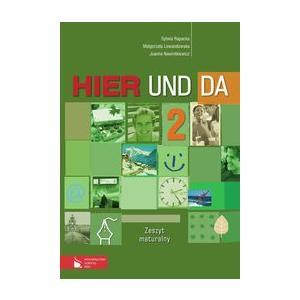 Hier und Da 2 . Język Niemiecki. Zeszyt Maturalny. Szkoła Ponadgimnazjalna