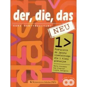 Der, Die, Das Neu 1. Język Niemiecki. Podręcznik + CD. Klasa 1. Gimnazjum. Kurs Kontynuacyjny