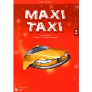 Maxi Taxi 3. Język Angielski. Ćwiczenia. Szkoła Podstawowa