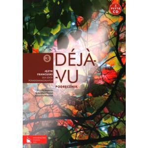 Déja-Vu 3. Język Francuski. Podręcznik + CD. Szkoła Ponadgimnazjalna