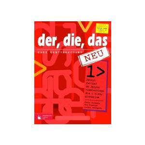 Der, Die, Das Neu 1. Język Niemiecki. Ćwiczenia z Zestawami Zadań Do Egzaminu Gimnazjalnego + CD-ROM. Klasa 1. Gimnazjum. Kurs Kontynuacyjny