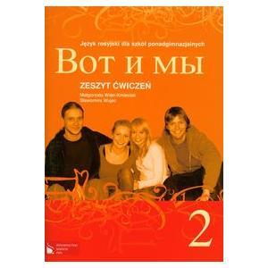 Wot i My 2. Język Rosyjski. Ćwiczenia. Szkoła Ponadgimnazjalna