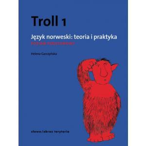 Troll 1. Język Norweski Teoria i Praktyka. Poziom Podstawowy