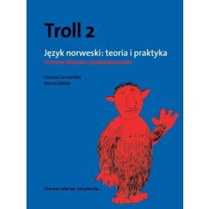 Troll 2. Język Norweski Teoria i Praktyka.Poziom Średnio Zaawansowany