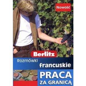 Berlitz Praca za Granicą.Rozmówki francuskie