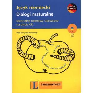 Język niemiecki. Dialogi maturalne. Maturalne rozmowy sterowane na płycie CD. Poziom podstawowy