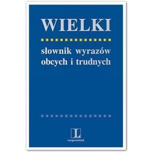 Wielki słownik wyrazów obcych i trudnych