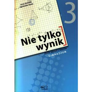 ZxxxMatematyka. GIM kl. 3. Nie tylko wynik. Zbiór zadań.  2011 OOP