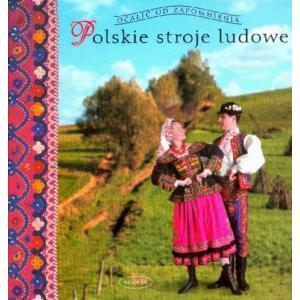 Polskie stroje ludowe Tom 1