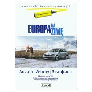 Europa na zimę Tom 2 Austria Włochy Szwajcaria Przewodnik dla zmotoryzowanych