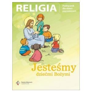 Katechizm dla 5-latków Jesteśmy dziećmi Bożymi Podręcznik ŚW