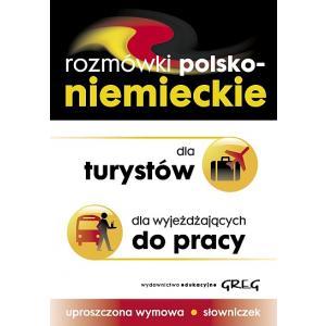 Rozmówki polsko-niemieckie dla turystów, dla wyjeżdżających do pracy