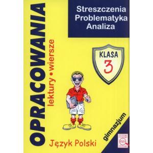 Opracowania. Język Polski. Gimnazjum Klasa 3