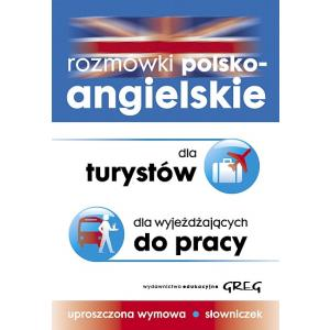 Rozmówki Polsko-Angielskie dla Turystów, dla Wyjeżdzających do Pracy