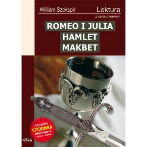 Romeo i Julia. Hamlet. Makbet z opracowaniem oprawa miękka