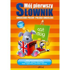 Mój pierwszy słownik angielsko-polski, polsko-angielski oprawa miękka