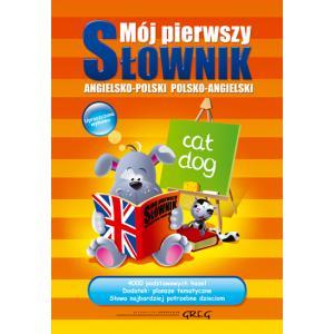 Mój pierwszy słownik angielsko-polski, polsko-angielski oprawa twarda