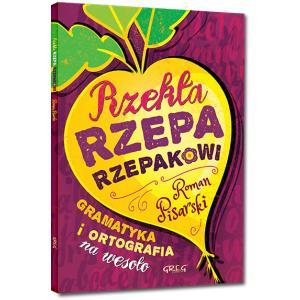 Rzekła Rzepa Rzepakowi. Gramatyka i Ortografia na Wesoło