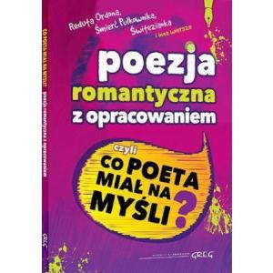 Poezja Romantyczna z Opracowaniem, Czyli co Poeta Miał na Myśli?
