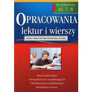 Opracowania Lektur i Wierszy. Szkoła Podstawowa. Klasy 7-8