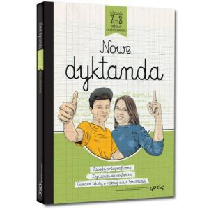 Nowe Dyktanda. Klasy 7-8.  Szkoła Podstawowa