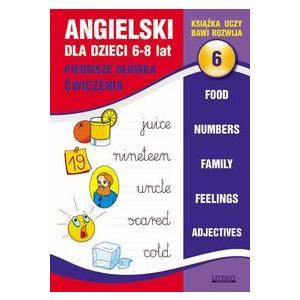 Angielski dla Dzieci 6-8 Lat. Pierwsze Słówka. Ćwiczenia 6
